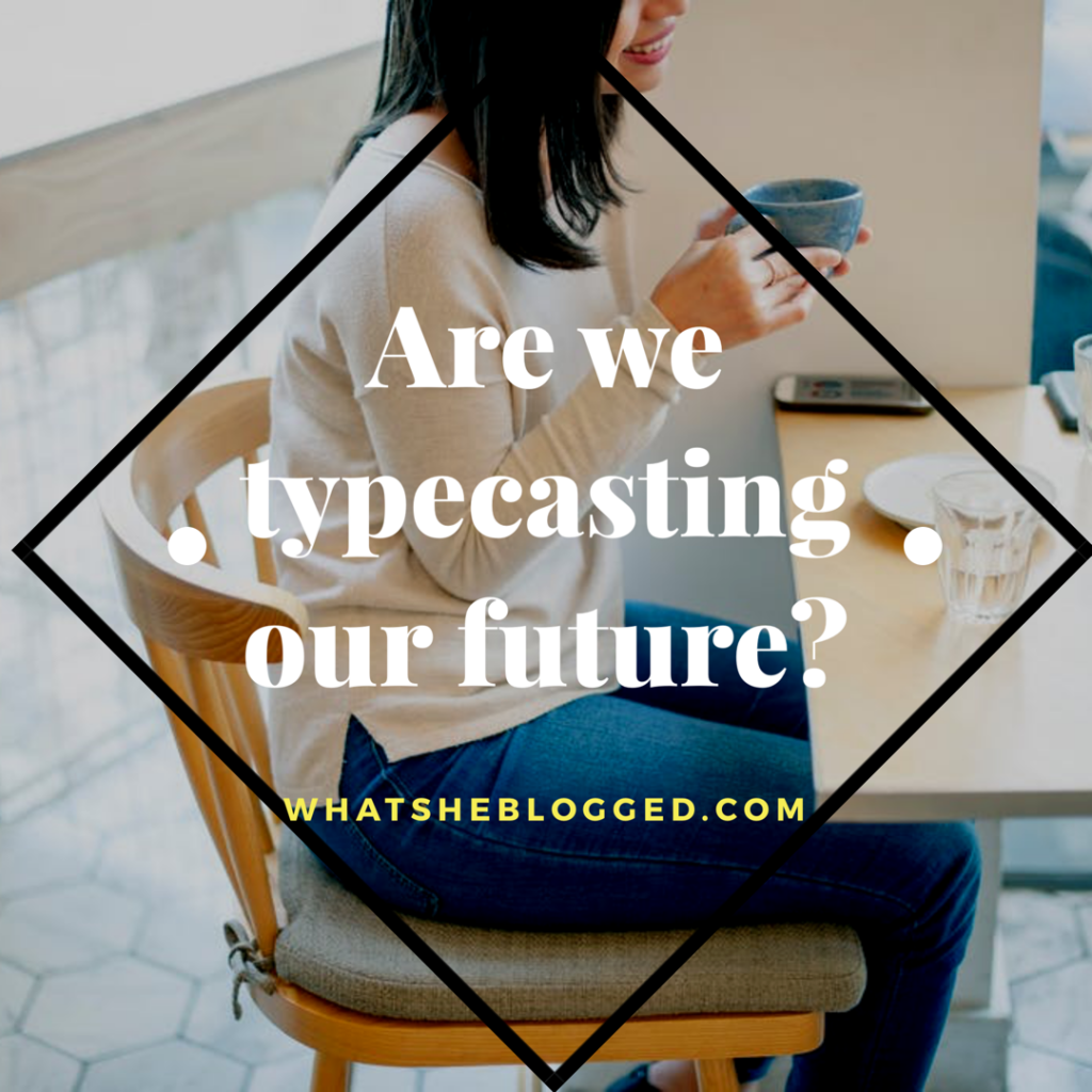 Dating: Are we Typecasting our future?